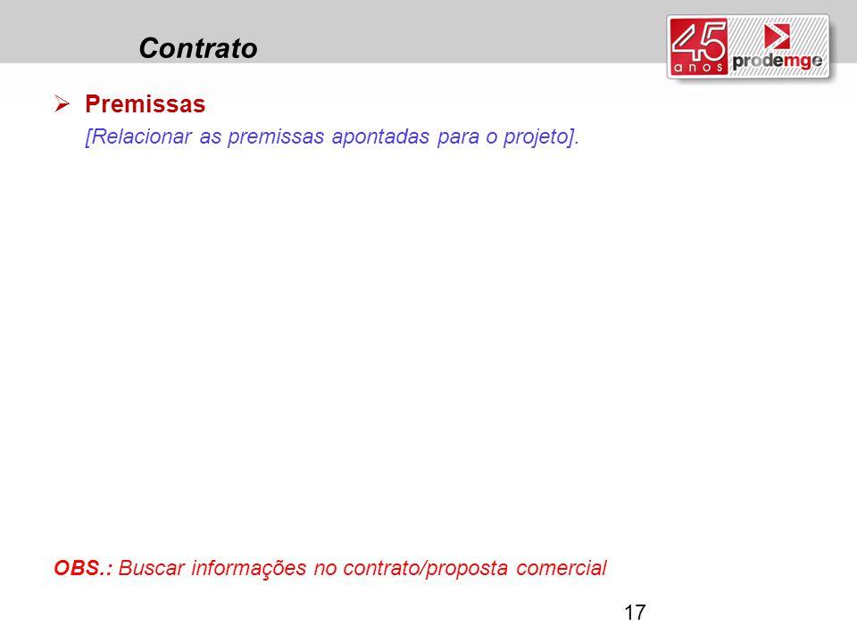 Contrato Premissas [Relacionar as premissas apontadas para o projeto].